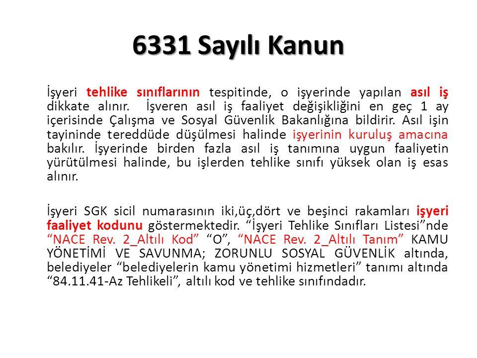 6331 Sayılı Kanun İşyeri tehlike sınıflarının tespitinde, o işyerinde yapılan asıl iş dikkate alınır.