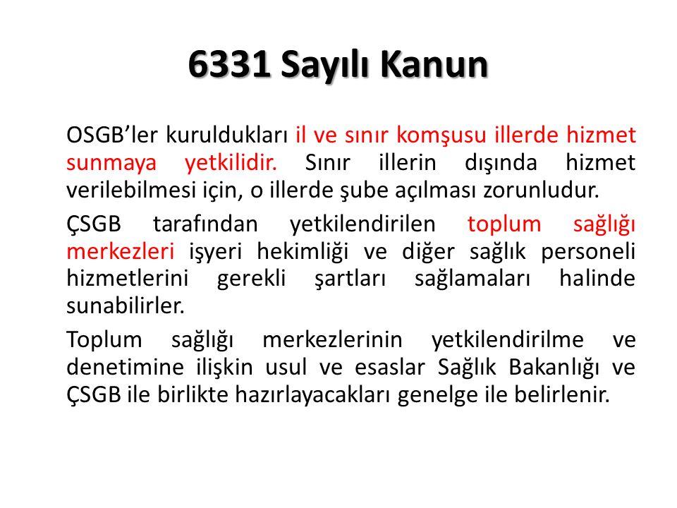 6331 Sayılı Kanun OSGB'ler kuruldukları il ve sınır komşusu illerde hizmet sunmaya yetkilidir.