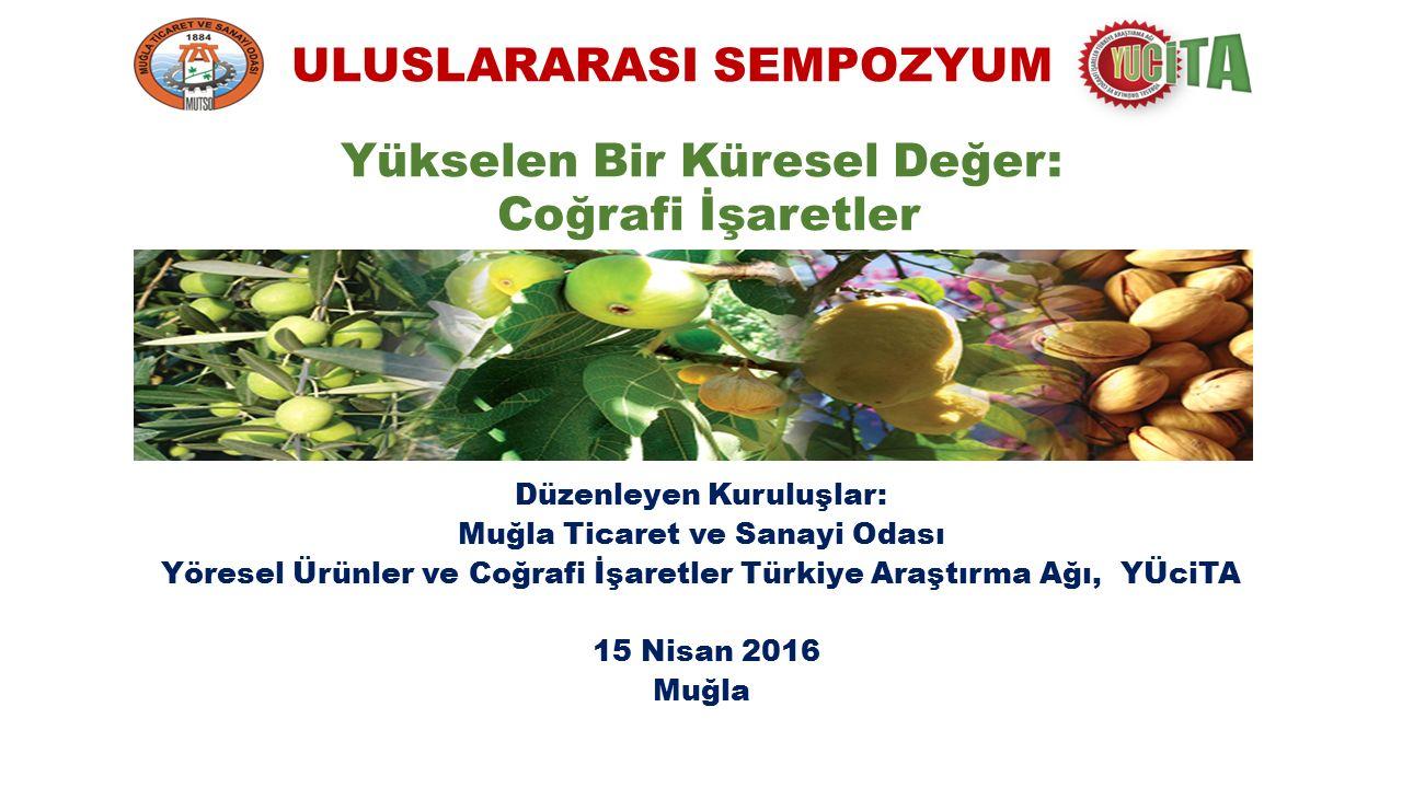 Yükselen Bir Küresel Değer: Coğrafi İşaretler Türkiye'de Coğrafi İşaretlerle ilgili son gelişmeler ve 2015 dönemeci Prof.
