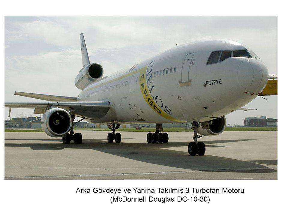 Arka Gövdeye ve Yanına Takılmış 3 Turbofan Motoru (McDonnell Douglas DC-10-30)