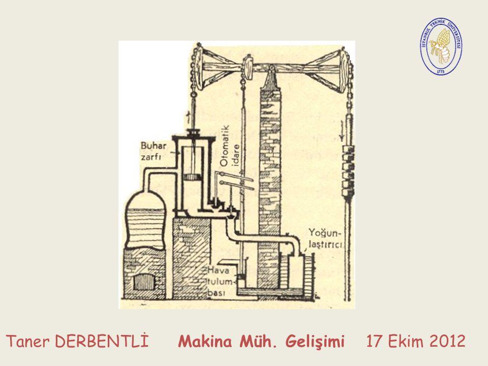 Taner DERBENTLİ Makina Müh. Gelişimi 17 Ekim 2012