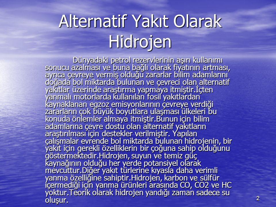 33 İ.Y.M. larda Hidrojen Kullanımında Karşılaşılan Problemler İ.Y.M.