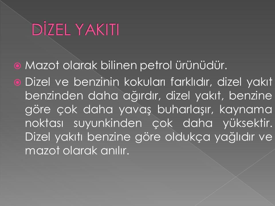  Mazot olarak bilinen petrol ürünüdür.