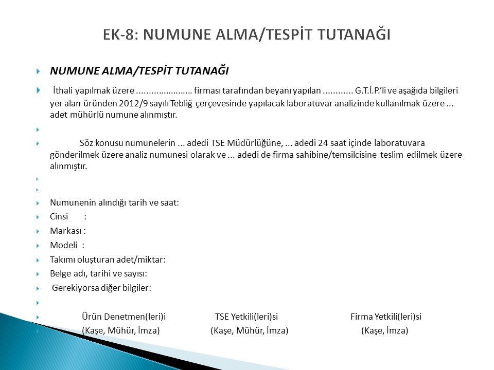 EK-8: NUMUNE ALMA/TESPİT TUTANAĞI  NUMUNE ALMA/TESPİT TUTANAĞI  İthali yapılmak üzere.......................