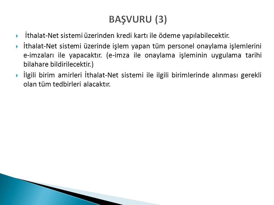 BAŞVURU (3)  İthalat-Net sistemi üzerinden kredi kartı ile ödeme yapılabilecektir.