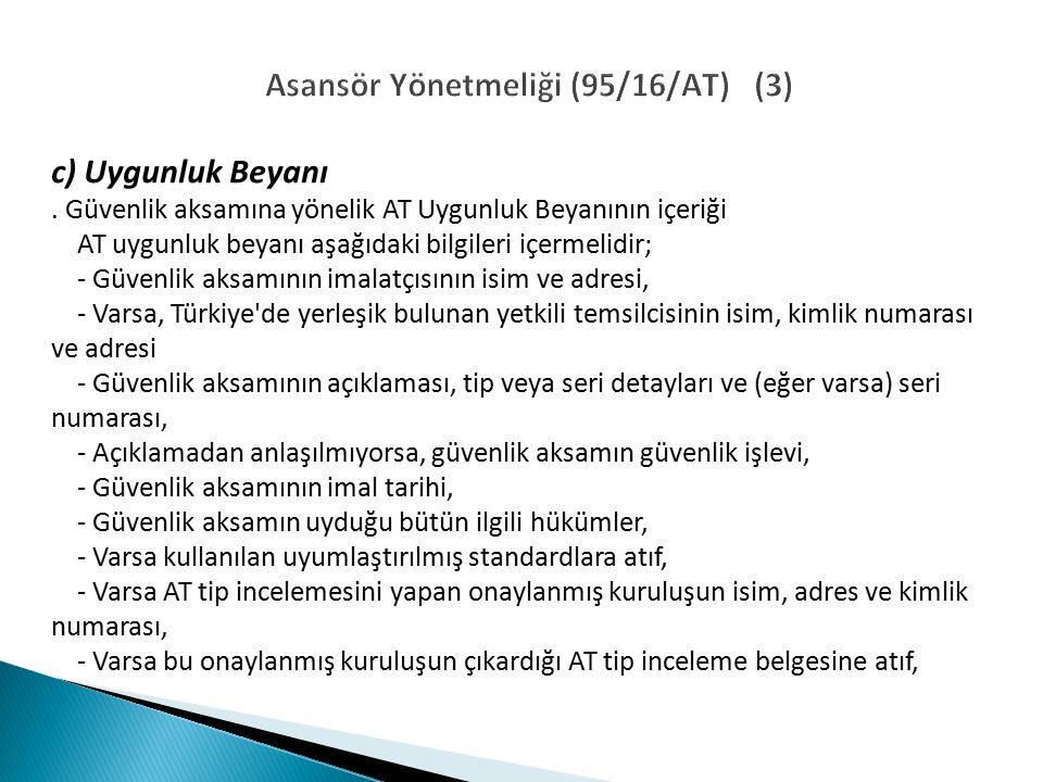Asansör Yönetmeliği (95/16/AT) (3) c) Uygunluk Beyanı.
