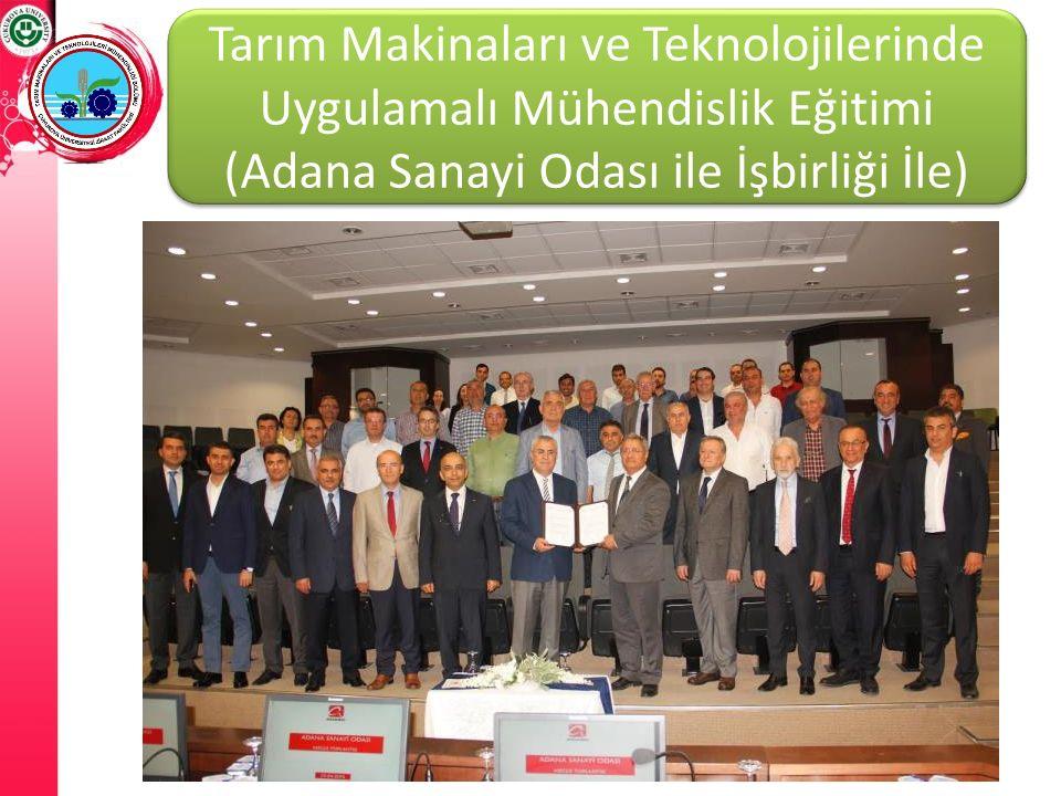 Tarım Makinaları ve Teknolojilerinde Uygulamalı Mühendislik Eğitimi (Adana Sanayi Odası ile İşbirliği İle)