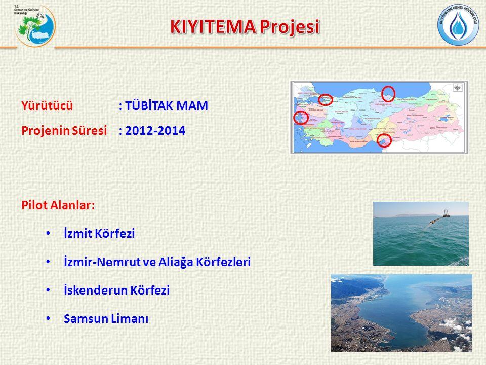 Pilot Alanlar: İzmit Körfezi İzmir-Nemrut ve Aliağa Körfezleri İskenderun Körfezi Samsun Limanı Projenin Süresi: 2012-2014 Yürütücü: TÜBİTAK MAM