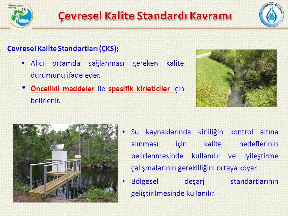 Çevresel Kalite Standartları (ÇKS); Alıcı ortamda sağlanması gereken kalite durumunu ifade eder. Öncelikli maddeler ile spesifik kirleticiler için bel