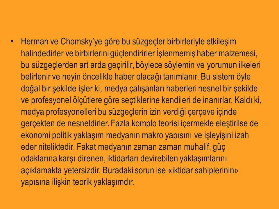 Herman ve Chomsky'ye göre bu süzgeçler birbirleriyle etkileşim halindedirler ve birbirlerini güçlendirirler İşlenmemiş haber malzemesi, bu süzgeçlerde