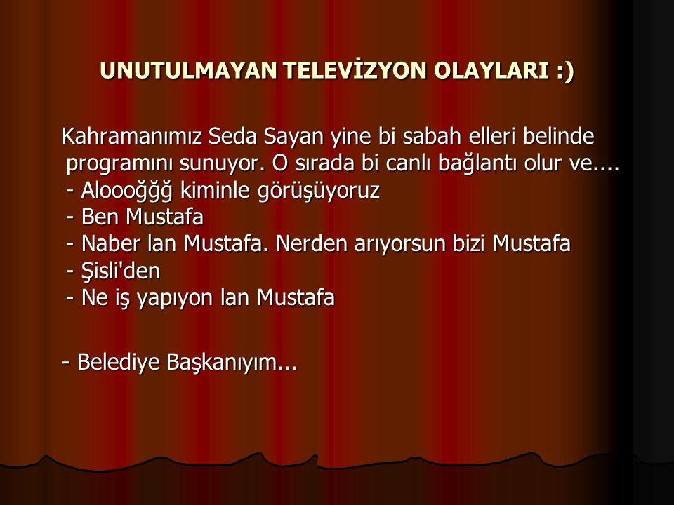 UNUTULMAYAN TELEVİZYON OLAYLARI :) Kahramanımız Seda Sayan yine bi sabah elleri belinde programını sunuyor.