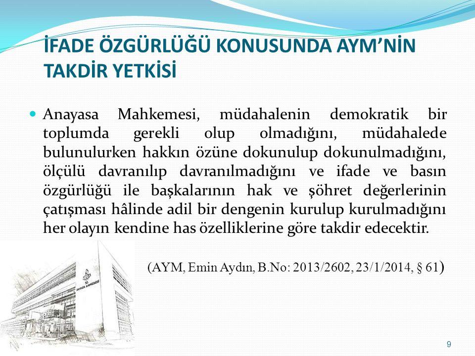 Anayasa Mahkemesi, müdahalenin demokratik bir toplumda gerekli olup olmadığını, müdahalede bulunulurken hakkın özüne dokunulup dokunulmadığını, ölçülü
