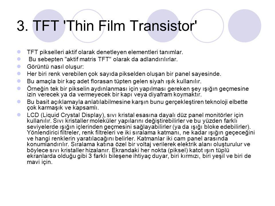 TFT pikselleri aktif olarak denetleyen elementleri tanımlar.