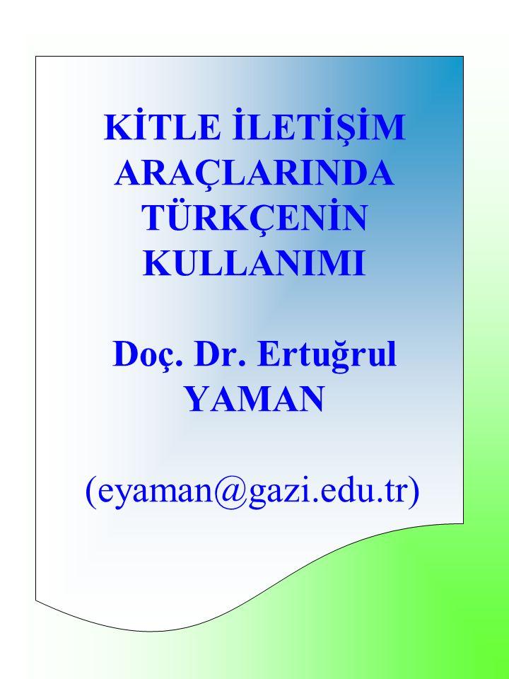 Türkçe, günümüzde uluslararası bir konuşma dili konumundadır.