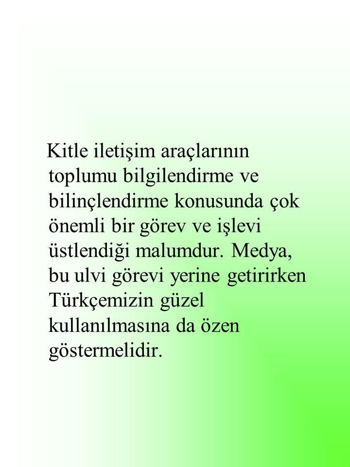 Tekrar Sıklığı: TRT programlarındaki Türk diline ilişkin programlar arasında öğretmenlere yönelik programlar da yer almalıdır.