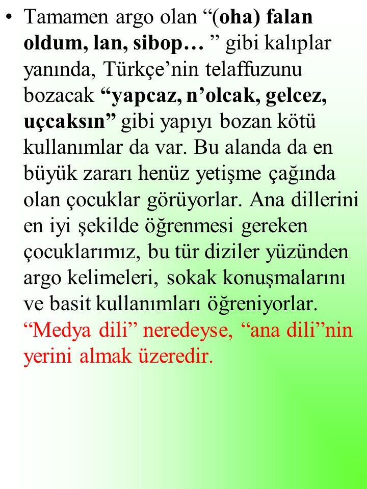 Dilimizi, kültürümüzü, estetiğimizi bütünüyle yok etmek isteyen, Atatürk'ün ifadesiyle dahilî ve haricî bedhahlarımız ne yazık ki var.