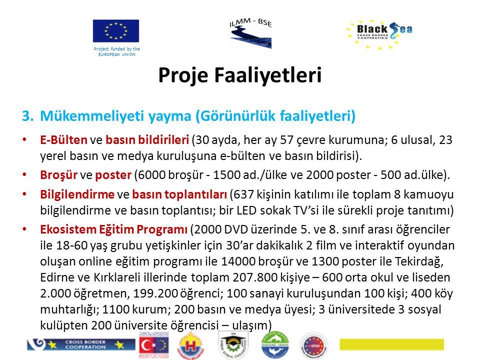 3.Mükemmeliyeti yayma (Görünürlük faaliyetleri) E-Bülten ve basın bildirileri (30 ayda, her ay 57 çevre kurumuna; 6 ulusal, 23 yerel basın ve medya ku