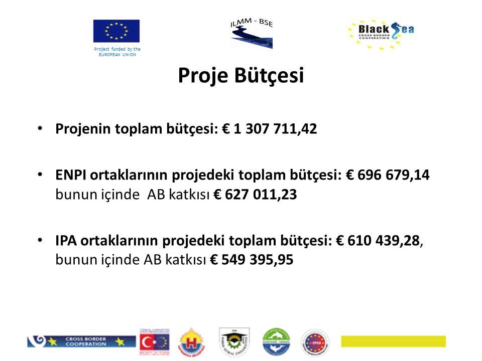 Proje Bütçesi Project funded by the EUROPEAN UNION Projenin toplam bütçesi: € 1 307 711,42 ENPI ortaklarının projedeki toplam bütçesi: € 696 679,14 bu