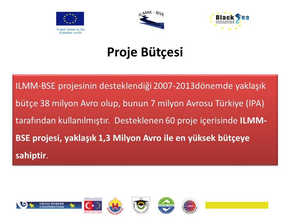 Project funded by the EUROPEAN UNION ILMM-BSE projesinin desteklendiği 2007-2013dönemde yaklaşık bütçe 38 milyon Avro olup, bunun 7 milyon Avrosu Türk