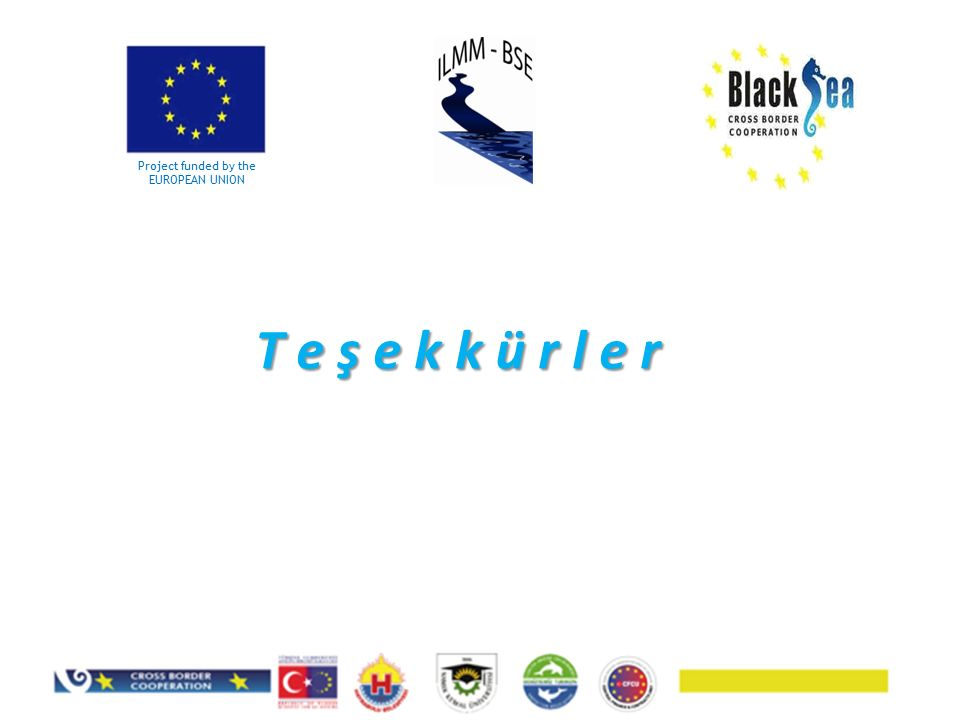 T e ş e k k ü r l e r Project funded by the EUROPEAN UNION