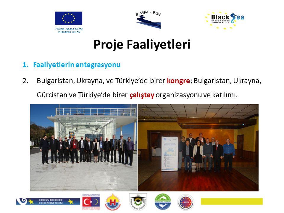 1.Faaliyetlerin entegrasyonu 2.Bulgaristan, Ukrayna, ve Türkiye'de birer kongre; Bulgaristan, Ukrayna, Gürcistan ve Türkiye'de birer çalıştay organiza