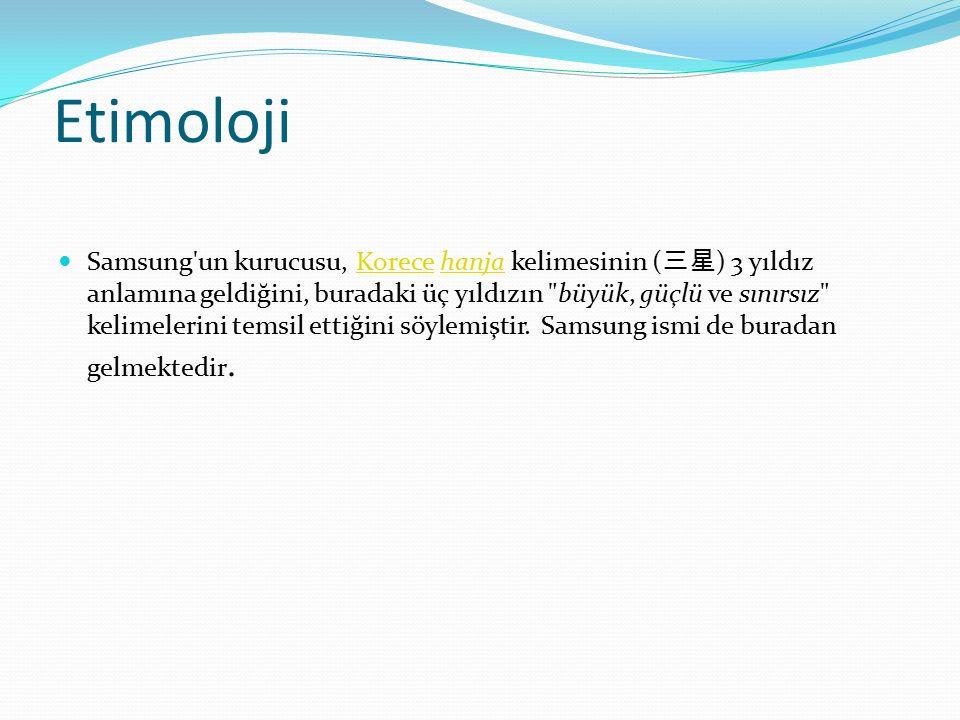 Etimoloji Samsung un kurucusu, Korece hanja kelimesinin ( 三星 ) 3 yıldız anlamına geldiğini, buradaki üç yıldızın büyük, güçlü ve sınırsız kelimelerini temsil ettiğini söylemiştir.