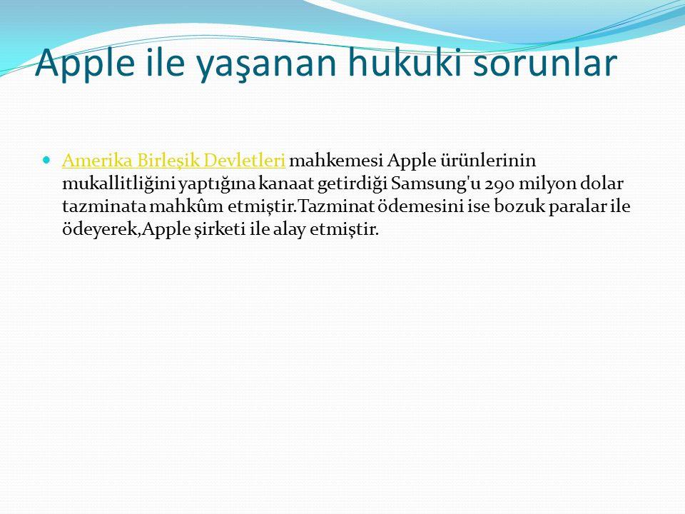 Apple ile yaşanan hukuki sorunlar Amerika Birleşik Devletleri mahkemesi Apple ürünlerinin mukallitliğini yaptığına kanaat getirdiği Samsung u 290 milyon dolar tazminata mahkûm etmiştir.Tazminat ödemesini ise bozuk paralar ile ödeyerek,Apple şirketi ile alay etmiştir.
