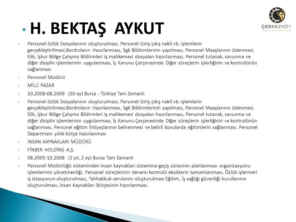 H. BEKTAŞ AYKUT Personel özlük Dosyalarının oluşturulması, Personel Giriş çıkış nakil vb.