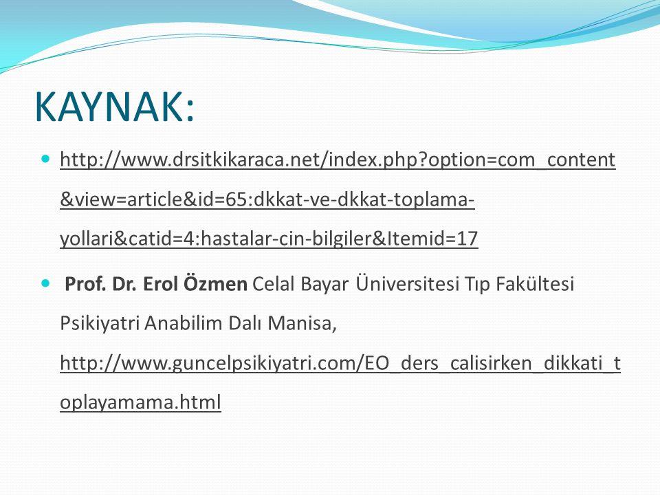 KAYNAK: http://www.drsitkikaraca.net/index.php?option=com_content &view=article&id=65:dkkat-ve-dkkat-toplama- yollari&catid=4:hastalar-cin-bilgiler&It