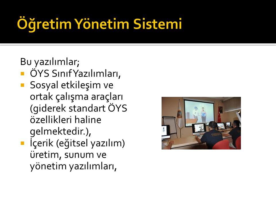 Bu yazılımlar;  ÖYS Sınıf Yazılımları,  Sosyal etkileşim ve ortak çalışma araçları (giderek standart ÖYS özellikleri haline gelmektedir.),  İçerik