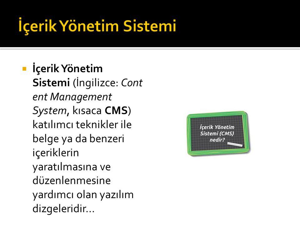 İçerik Yönetim Sistemi (İngilizce: Cont ent Management System, kısaca CMS) katılımcı teknikler ile belge ya da benzeri içeriklerin yaratılmasına ve düzenlenmesine yardımcı olan yazılım dizgeleridir...