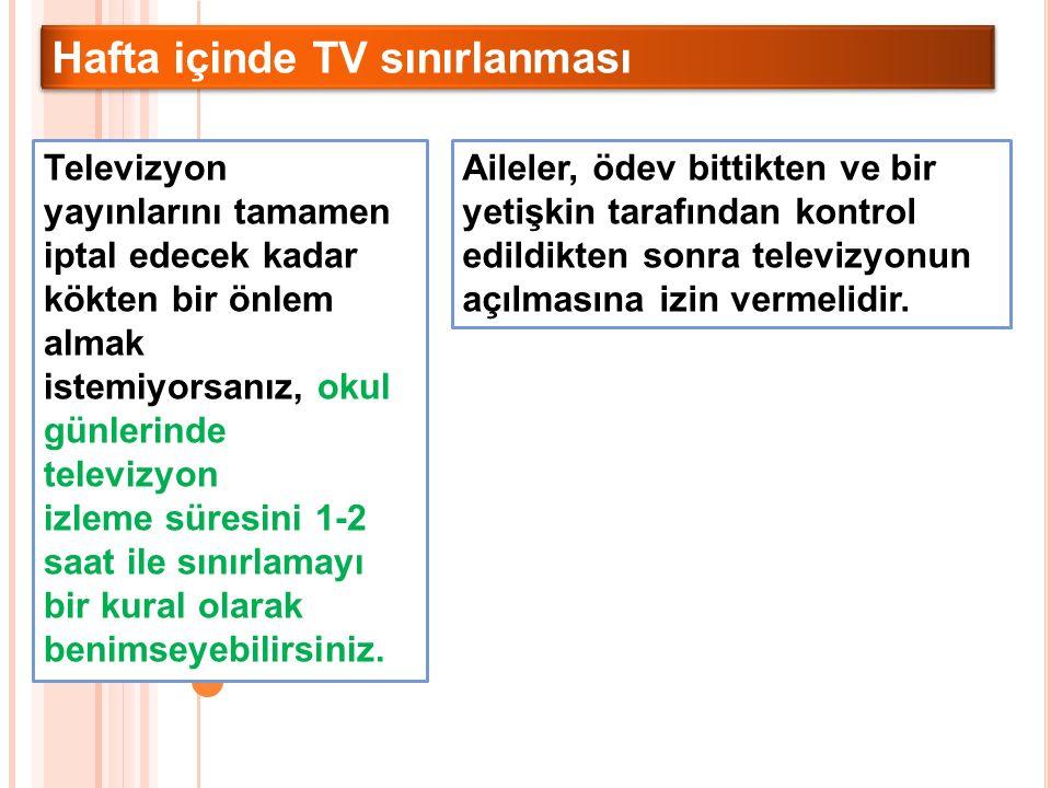 Televizyon yayınlarını tamamen iptal edecek kadar kökten bir önlem almak istemiyorsanız, okul günlerinde televizyon izleme süresini 1-2 saat ile sınır