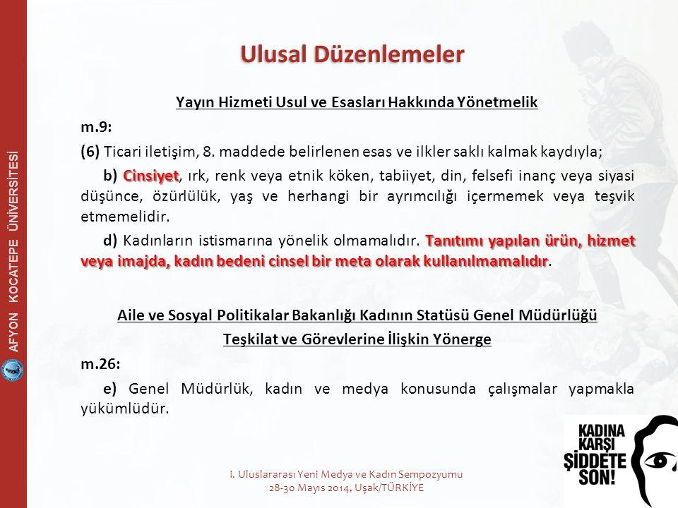 AFYON KOCATEPE ÜNİVERSİTESİ 11 Yayın Hizmeti Usul ve Esasları Hakkında Yönetmelik m.9: (6) Ticari iletişim, 8.