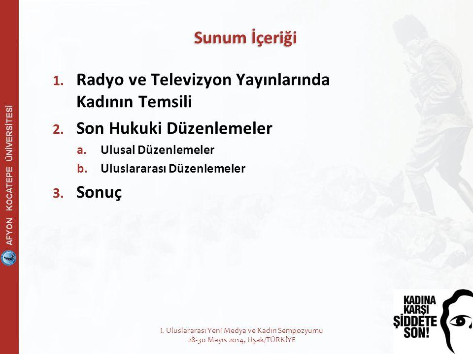 AFYON KOCATEPE ÜNİVERSİTESİ 1. Radyo ve Televizyon Yayınlarında Kadının Temsili 2.
