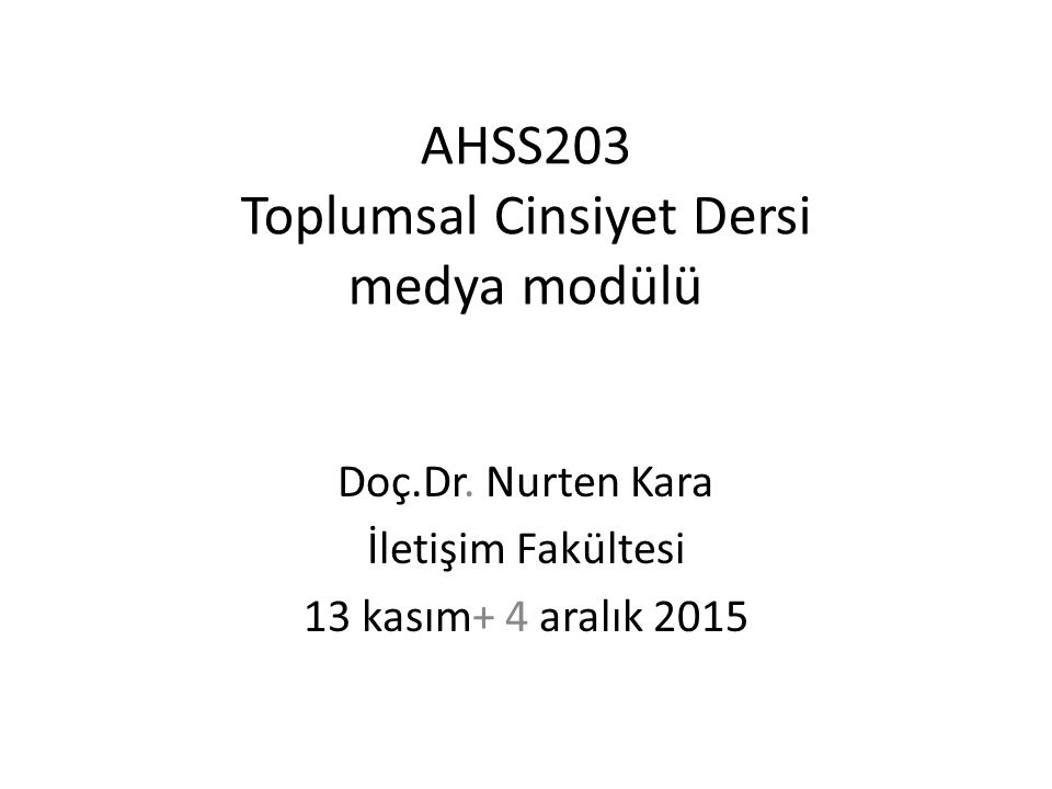 AHSS203 Toplumsal Cinsiyet Dersi medya modülü Doç.Dr.