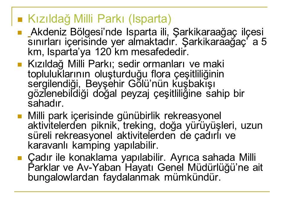 Kızıldağ Milli Parkı (Isparta) Akdeniz Bölgesi'nde Isparta ili, Şarkikaraağaç ilçesi sınırları içerisinde yer almaktadır. Şarkikaraağaç' a 5 km, Ispar
