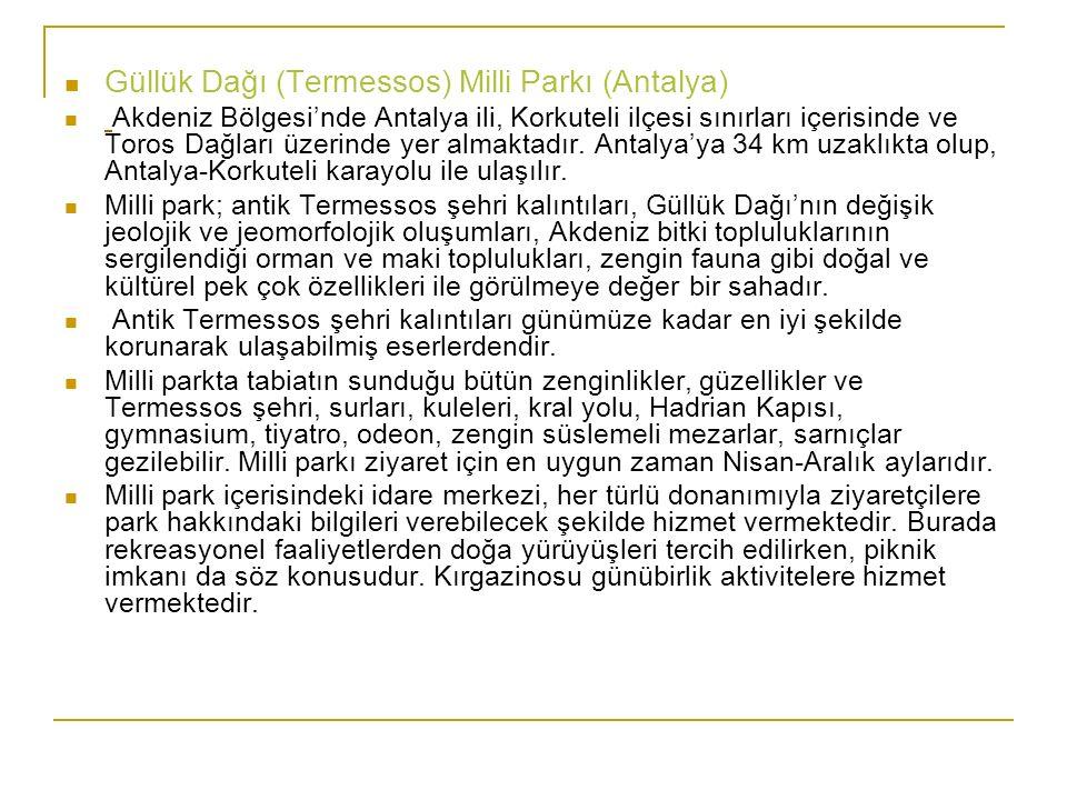 Güllük Dağı (Termessos) Milli Parkı (Antalya) Akdeniz Bölgesi'nde Antalya ili, Korkuteli ilçesi sınırları içerisinde ve Toros Dağları üzerinde yer alm