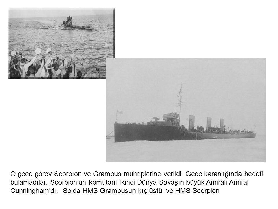 O gece görev Scorpıon ve Grampus muhriplerine verildi.