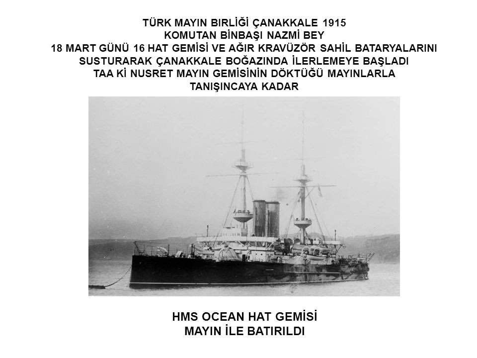 HMS IRRESISTIBLE AĞIR KRAVUZÖR (Yavuz MUADİLİ) MAYIN YARASI ALINCA PERSONELİ BATIRDI DENİYOR