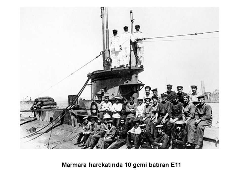 Marmara harekatında 10 gemi batıran E11
