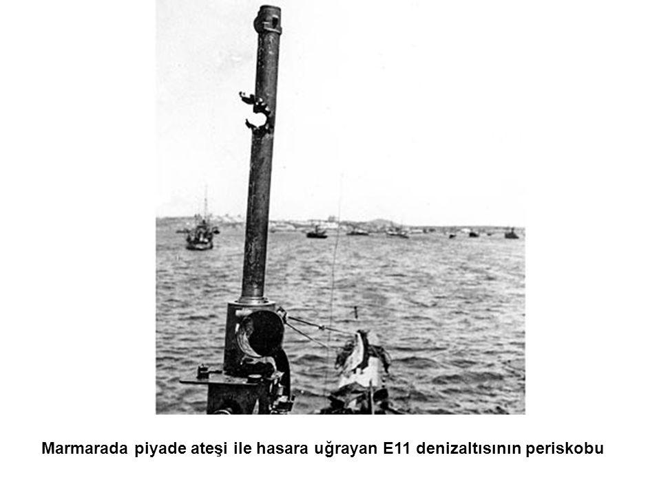 Marmarada piyade ateşi ile hasara uğrayan E11 denizaltısının periskobu
