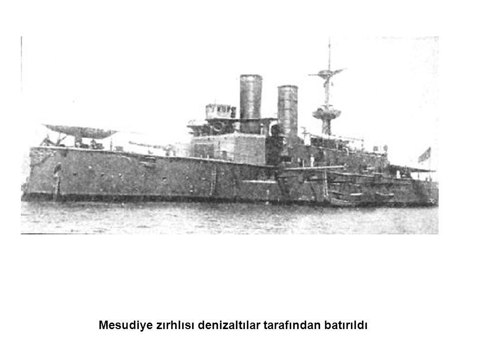 Mesudiye zırhlısı denizaltılar tarafından batırıldı