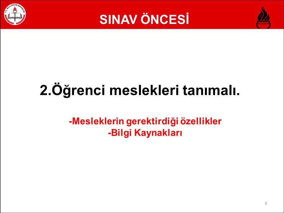SINAV ÖNCESİ 6 2.Öğrenci meslekleri tanımalı.