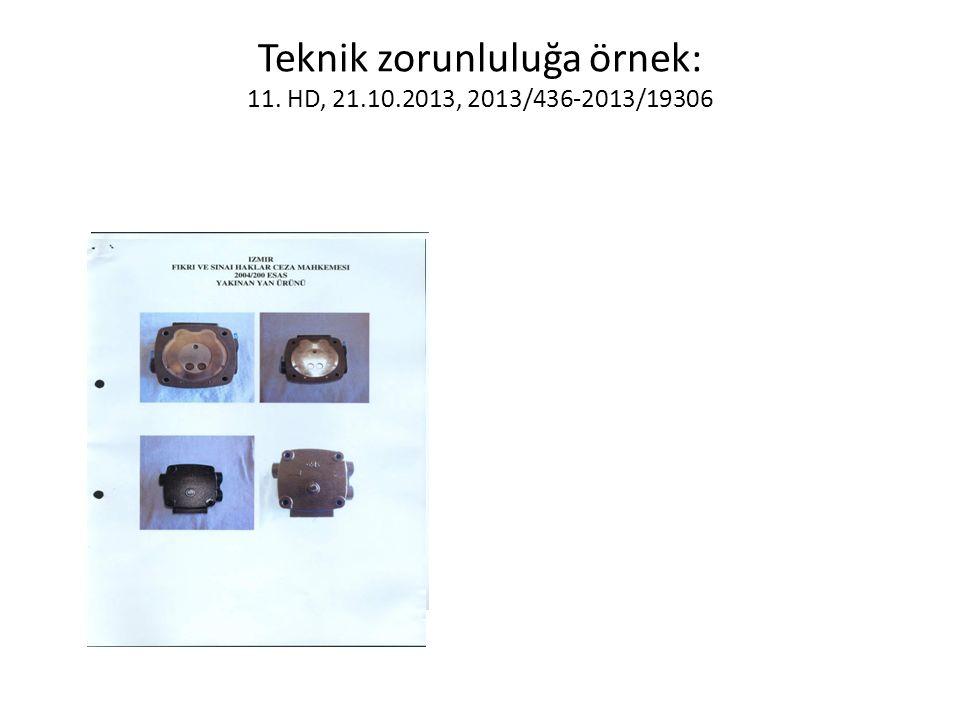 Teknik zorunluluğa örnek: 11. HD, 21.10.2013, 2013/436-2013/19306