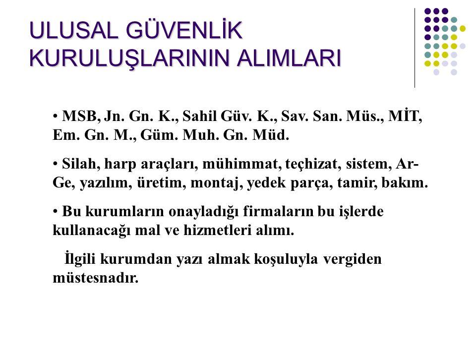 ULUSAL GÜVENLİK KURULUŞLARININ ALIMLARI MSB, Jn. Gn.