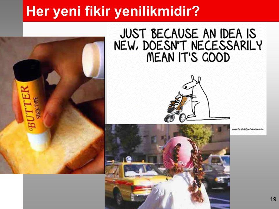 Her yeni fikir yenilikmidir? 19