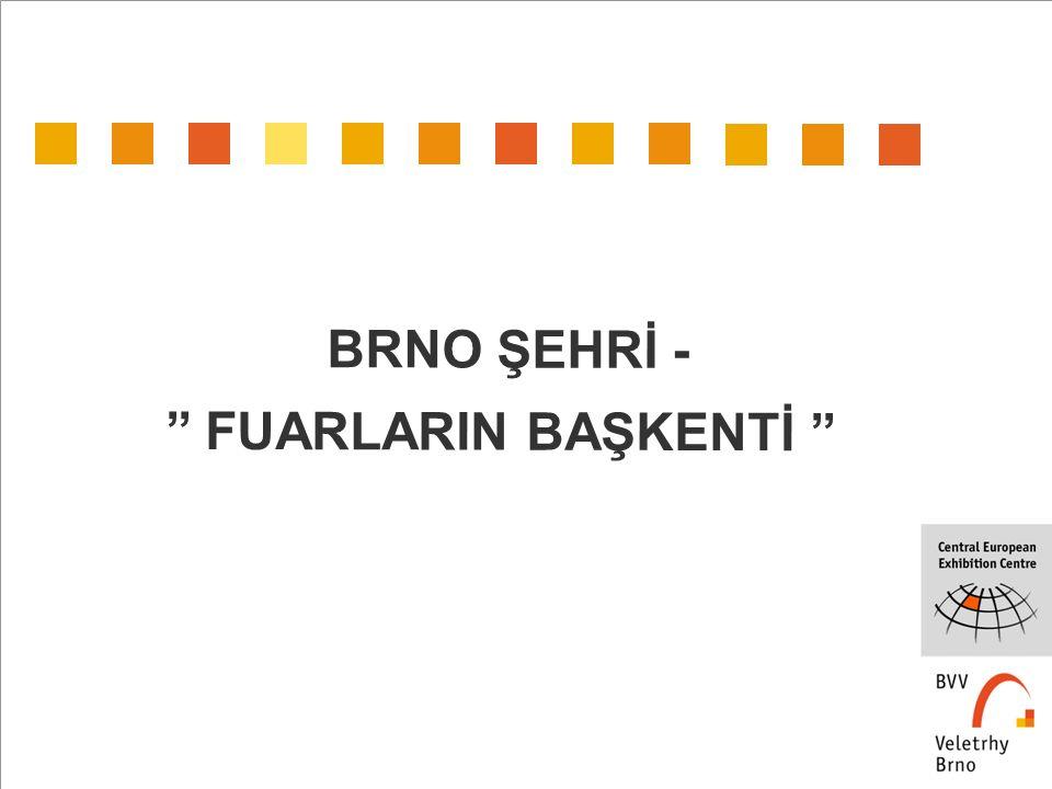 BRNO ŞEHRİ - '' FUARLARIN BAŞKENTİ ''