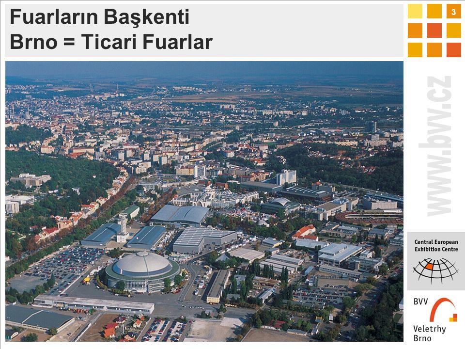 3 Fuarların Başkenti Brno = Ticari Fuarlar