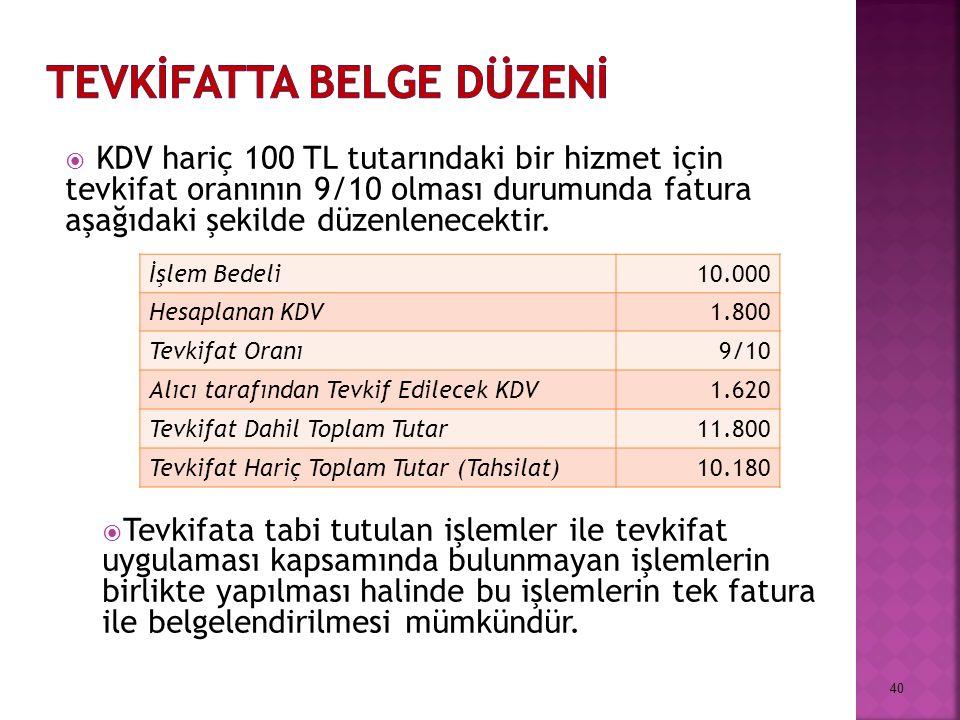  KDV hariç 100 TL tutarındaki bir hizmet için tevkifat oranının 9/10 olması durumunda fatura aşağıdaki şekilde düzenlenecektir.