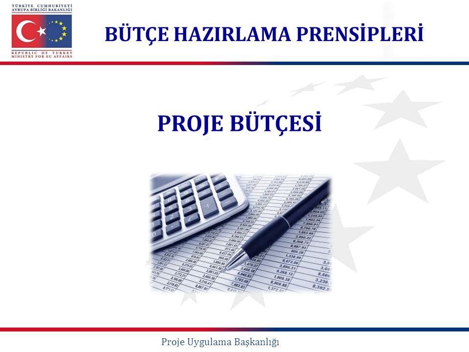 PROJE BÜTÇESİ Proje Uygulama Başkanlığı BÜTÇE HAZIRLAMA PRENSİPLERİ